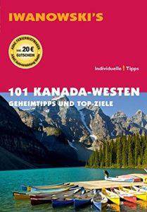 Iwanowski 101 Kanada Westen Geheimtipps und Top-Ziele