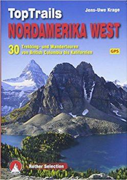 TopTrails Nordamerika West 30 Trekking- und Wandertouren von British Columbia bis Kalifornien