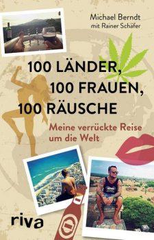 100 Länder, 100 Frauen, 100 Räusche Michael Berndt